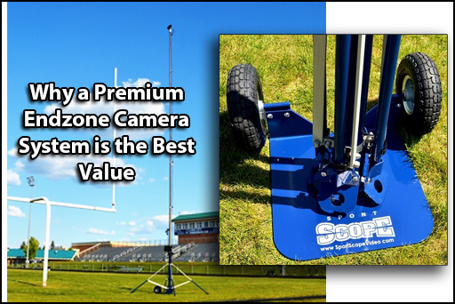 Premium Endzone Camera Systems At An Affordable Price